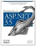 Programación con ASP.NET 3.5 / Programming with ASP.NET 3.5 (Spanish Edition) (8441525706) by Liberty, Jesse