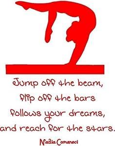 "Amazon.com - Nadia Comaneci Quote - ""Jump off the beam, flip off the"