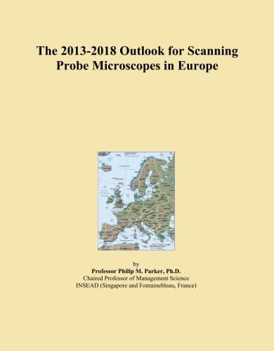 The 2013-2018 Outlook For Scanning Probe Microscopes In Europe