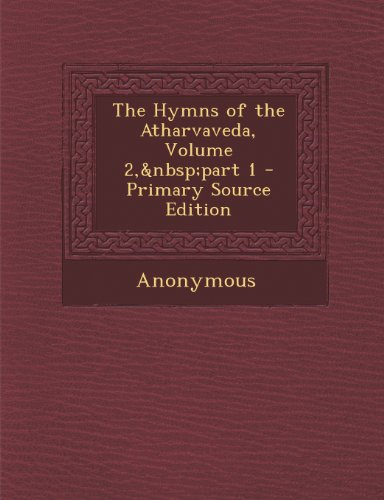 Hymns of the Atharvaveda, Volume 2, Part 1