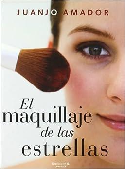 EL MAQUILLAJE DE LAS ESTRELLAS: 9788466634267: Amazon.com: Books