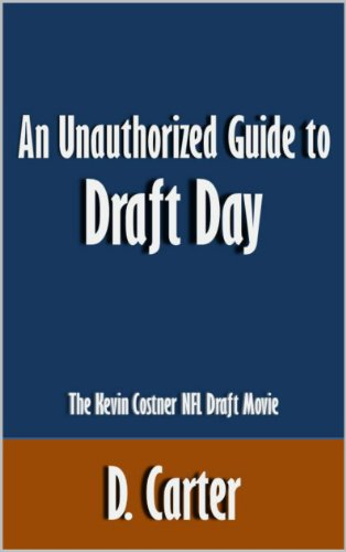An Unauthorized Guide To Draft Day: The Kevin Costner Nfl Draft Movie [Article]