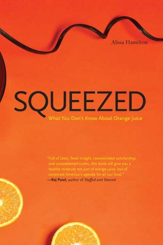 Squeezed: What You Don't Know About Orange Juice (Yale...
