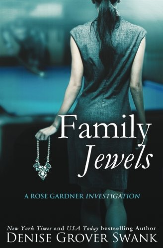 Family Jewels: Rose Gardner Investigations #1 (Rose Gardner Investigatons) (Volume 1)