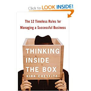Thinking Inside the Box: The 12 Timeless Rules for Managing a Successful Business Kirk Cheyfitz