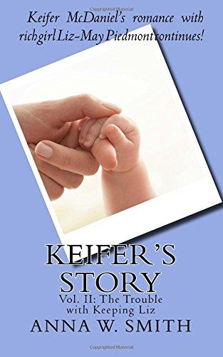 Keifer's Story: Vol. II: The Trouble with Keeping Liz: Volume 2