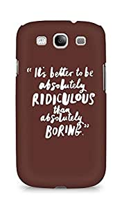 AMEZ its better to be absolutely ridiculous than boring Back Cover For Samsung Galaxy S3 Neo