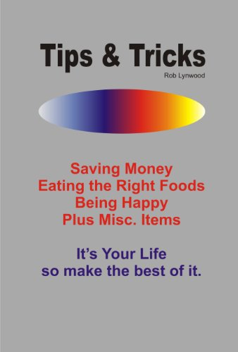 Tips & Tricks, It'S Your Life So Make The Best Of It