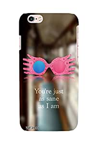 You're Just Sane As I Am case for Apple iPhone 6+ / 6s+