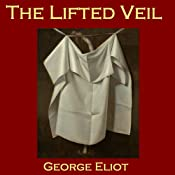 The Lifted Veil | [George Eliot]
