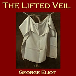 The Lifted Veil Audiobook