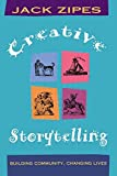Creative Storytelling: Building Community/Changing Lives (0415912725) by Zipes, Jack
