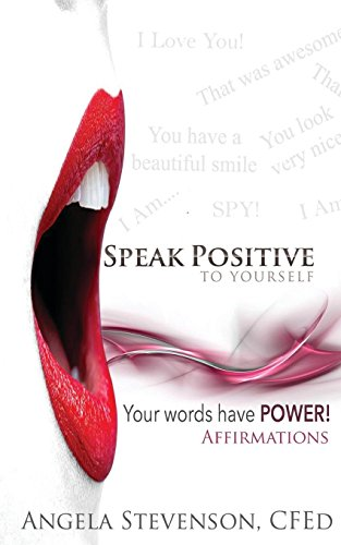 Speak Positive to Yourself [Stevenson, Angela] (Tapa Blanda)
