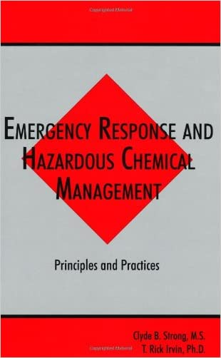 Emergency Response and Hazardous Chemical Management: Principles and Practices (Advances in Environmental Management Series)