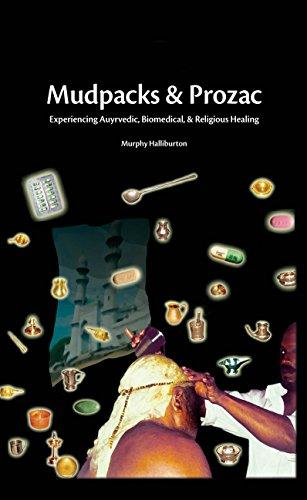 mudpacks-and-prozac-experiencing-ayurvedic-biomedical-and-religious-healing