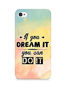 Amez If you can Dream it You can do it Back Cover For Apple iPhone 4