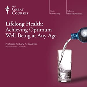 Lifelong Health: Achieving Optimum Well-Being at Any Age | [The Great Courses]