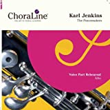 ChoraLine Voice Part Rehearsal Recordings ALTO Voice Part for Karl Jenkins The Peacemakers Rehearsal CD