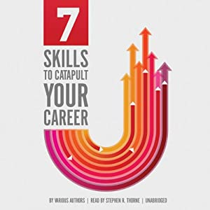 7 Skills to Catapult Your Career | [various authors]