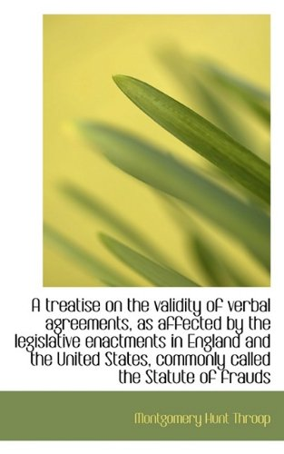 A treatise on the validity of verbal agreements, as affected by the legislative enactments in Englan