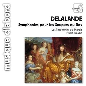 Delalande: Symphonies Pour Les Soupers Du Roy