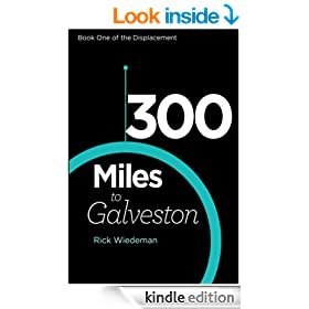 300 Miles to Galveston (The Displacement Trilogy Book 1)