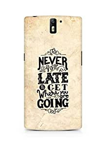 AMEZ never to late to reach where you are going Back Cover For Oneplus One