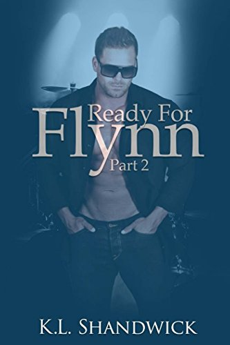 Ready For Flynn,Part2: A Rockstar Romance: Volume 2