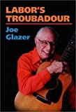 img - for Labor's Troubadour (Music in American Life) by Glazer Joe (2000-11-15) Hardcover book / textbook / text book