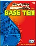 Developing Mathematics W Base Ten By Didax