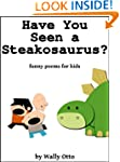 Have You Seen a Steakosaurus? (Funny...