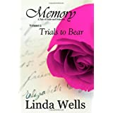 Memory: Volume 2, Trials to Bear: A Tale of Pride and Prejudice ~ Linda Wells