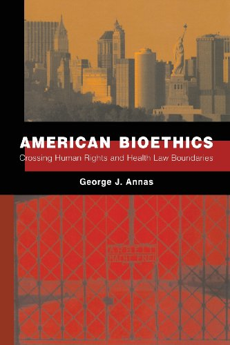 American Bioethics: Crossing Human Rights and Health Law...