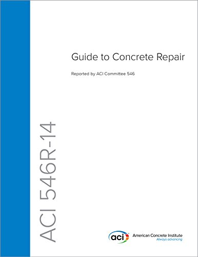 ACI 546R-14: Guide to Concrete Repair, by ACI Committee 546