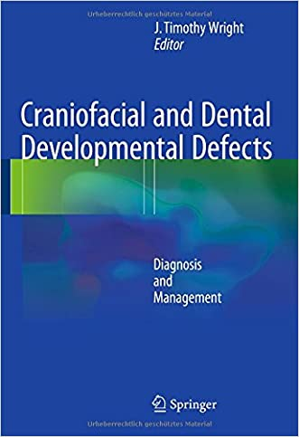 Craniofacial and Dental Developmental Defects: Diagnosis and Management