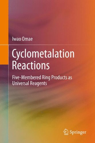 Cyclometalation Reactions: Five-Membered Ring Products as Universal Reagents