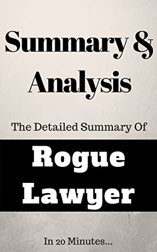 Elite Summaries - Summary and Analysis: Rogue Lawyer