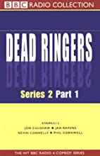 Dead Ringers: Series 2, Part 1 Radio/TV Program Auteur(s) :  BBC Audiobooks Narrateur(s) : Jon Culshaw,  Full Cast, Kate Robbins