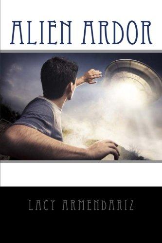 Book: Alien Ardor by Lacy Quinette Armendariz