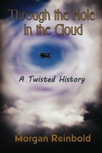 Through The Hole In The Cloud: A Twisted History