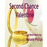 Second Chance Valentine (Cramer Holiday Series Book 2) ~ Melonie Phillips