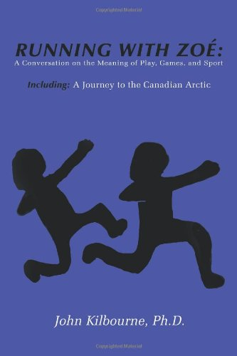 Running With Zoe: A Conversation on the Meaning of Play,...