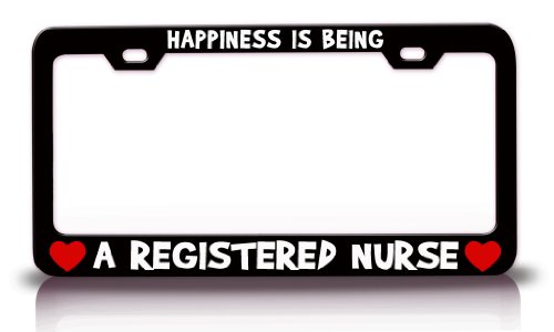 HAPPINESS IS BEING A REGISTERED NURSE Careers Professions License Plate Frame Tag Holder Black (Is Registered compare prices)