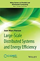 Large-scale Distributed Systems and Energy Efficiency: A Holistic View Front Cover