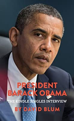President Barack Obama: The Kindle Singles Interview (Kindle Single)