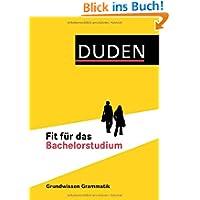 Duden - Fit für das Bachelorstudium: Grundwissen Grammatik für Sprachstudiengänge