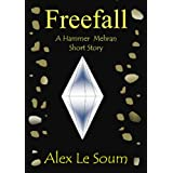 Freefall - a science fiction action adventure (Hammer Mehran Short Stories)by Alex Le Soum