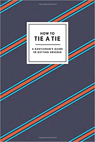 How to Tie a Tie: A Gentleman's Guide to Getting Dressed