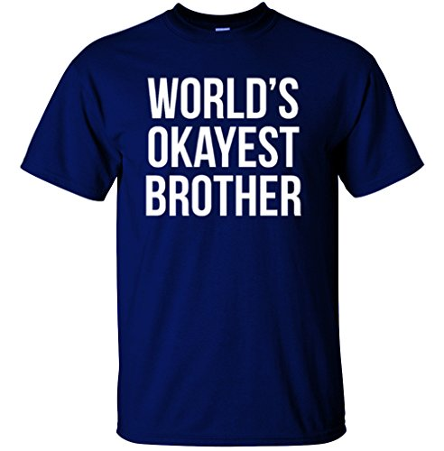 Adult World's Okayest Brother Funny Siblings tee for Brothers T Shirt X-Large Navy Blue