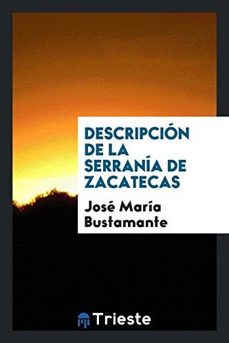 Descripcion de la serrania de Zacatecas  [Bustamante, Jose Maria] (Tapa Blanda)